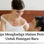 8 Tips Menghadapi Malam Pertama Untuk Pasangan Baru